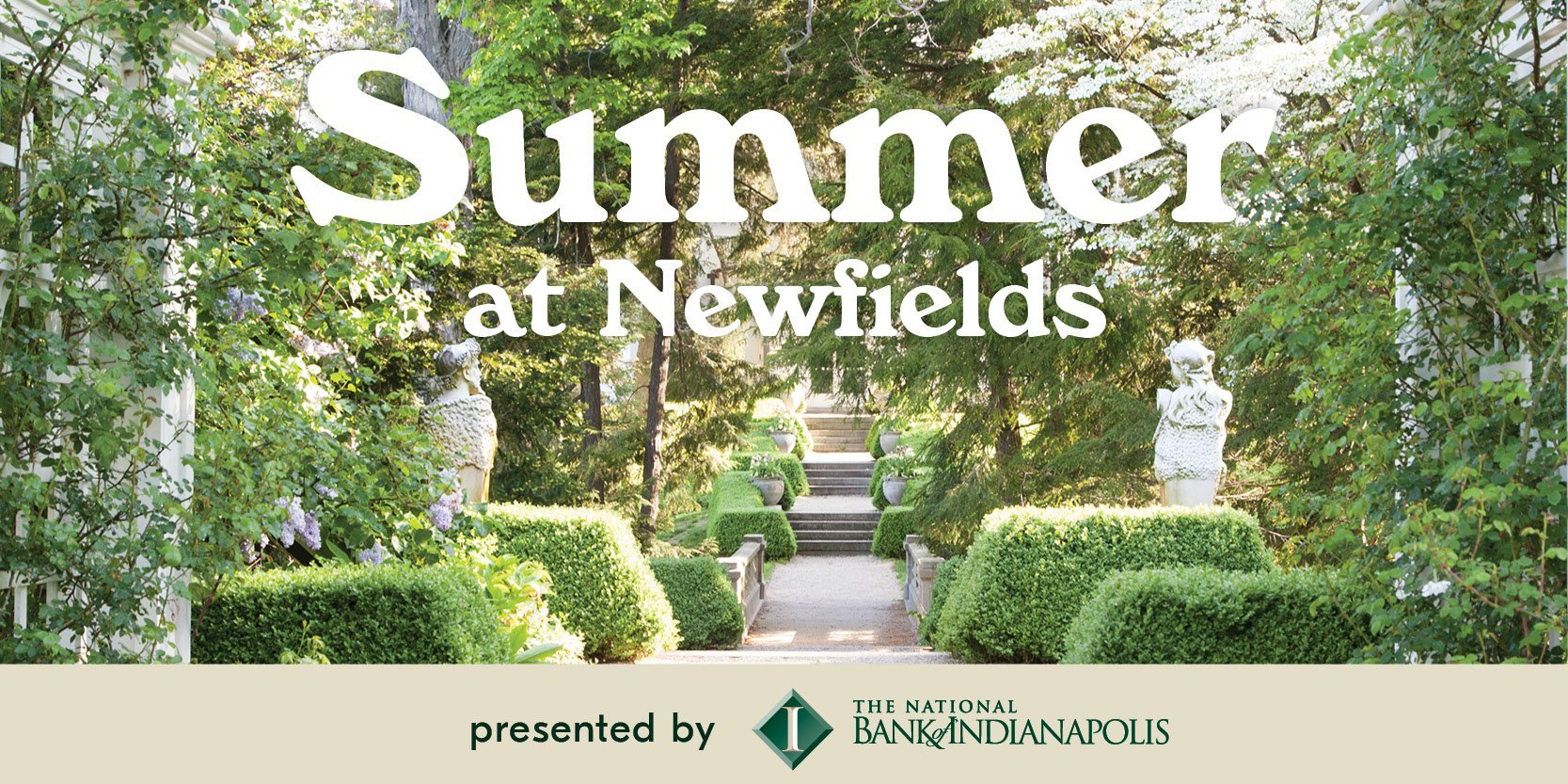 Newfields Summer sponsored by National Bank of Indianapolis